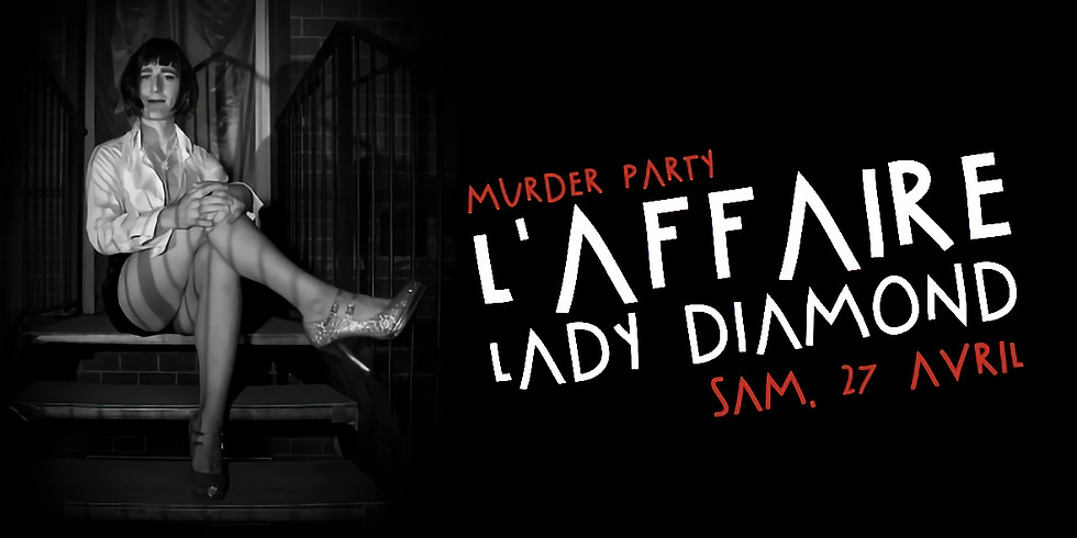 [Complet] Murder Party - L'affaire Lady Diamond