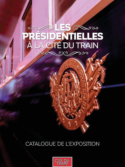 """Catalogue Exposition """"Les Présidentielles à la Cité du Train"""""""