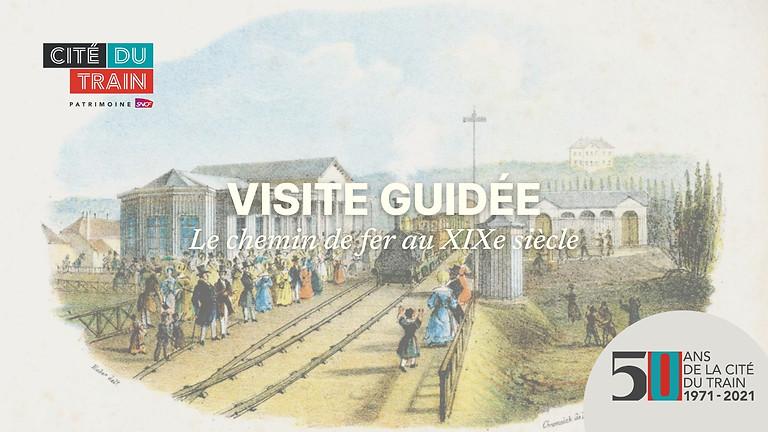 Visite guidée | Le chemin de fer au XIXe siècle