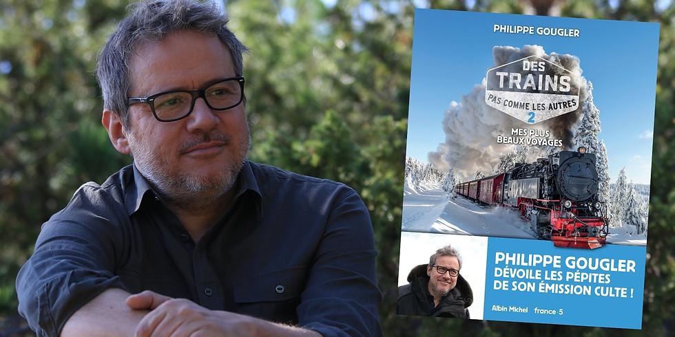 [COMPLET] Dédicace avec Philippe Gougler | Des trains pas comme les autres