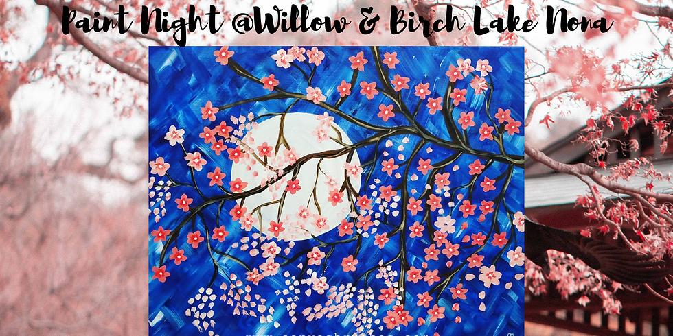 Cherry Blossoms in the Moonlight Paint Night @Willow & Birch Lake Nona