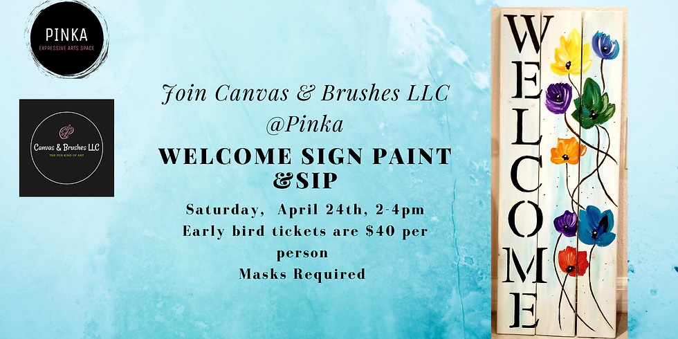 Welcome Sign Paint & Sip @Pinka