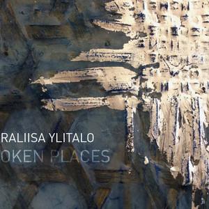 SAARALIISA YLITALO - BROKEN PLACES