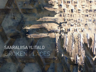 SAARALIISA YLITALO - BROKEN PLACES