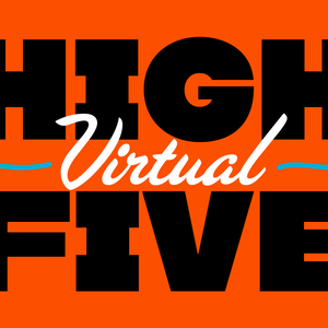HIGH (Virtual) FIVE