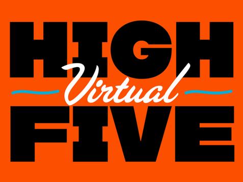 HIGH (Virtual) FIVE