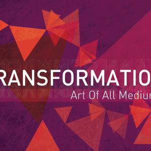 Transformation: Art of All Mediums