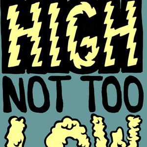 NOT TOO HIGH, NOT TOO LOW