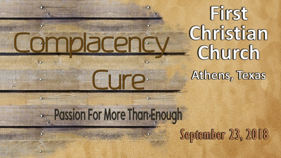 Sept. 23 Sermon - Complacency Cure