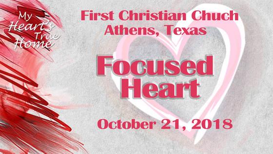 October 21 Sermon - Focused Heart