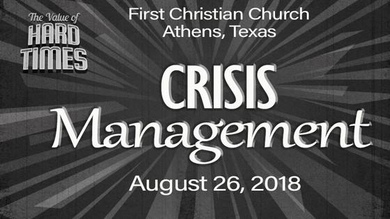 August 26th Sermon: Crisis Management