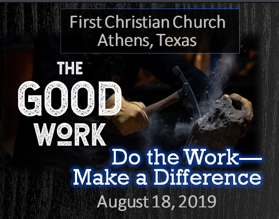 DO THE GOOD WORK—MAKE A DIFFERENCE