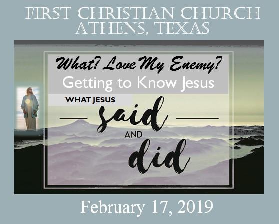 What? Love My Enemy? Feb 17 Sermon