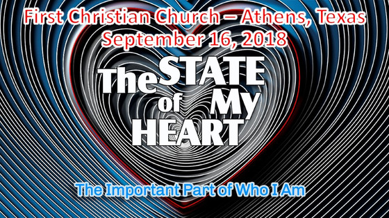 The State of My Heart - Sept. 16 Sermon