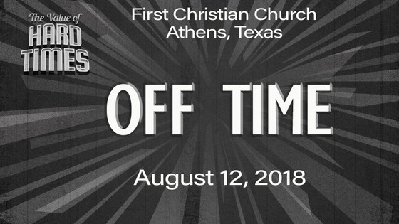 """Sunday's Sermon - August 12 - """"Off Time"""""""