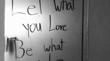 Let What You Love Be What You Live