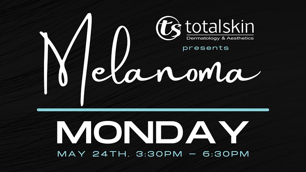 Total Skin Melanoma Monday.png