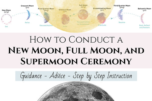 How to Conduct a New Moon, Full Moon, and Supermoon Ceremony