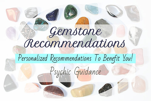 Detailed Personalized Gemstone Recommendations - Psychic Guidance -Personalized