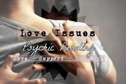 Very Detailed Love Issues Psychic Reading - Guidance - Love - Support -