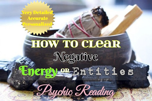 Very Detailed In Depth Energy or Entity Cleansing - Psychic Reading