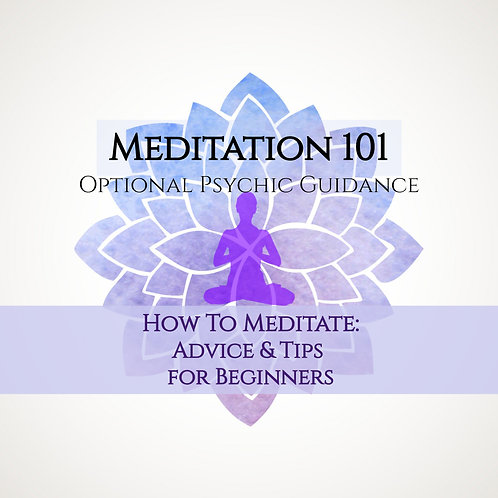Meditation 101 How To: For Beginners or Guided Meditation -