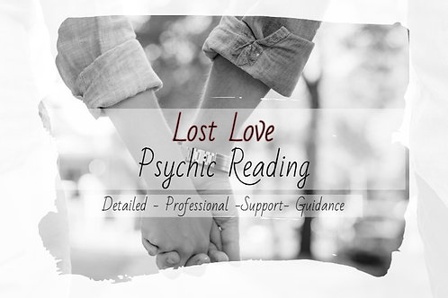 Very Detailed Lost Love - Psychic Reading - Any Person - Support - Guidance -