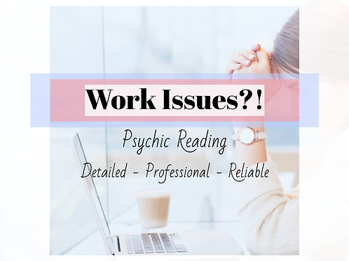 Very Detailed Work Issues Psychic Reading