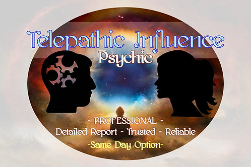 URGENT Options Available Telepathic Influence - Psychic - Relationships -