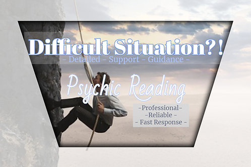Very Detailed Difficult Situation? Psychic Reading - Any Topic - Guidance -