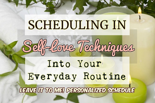 Personalized Schedule Including Self-Love Techniques - Psychic Guidance