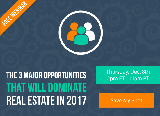 The 3 Major Opportunities That Will Dominate Real Estate in 2017 [FREE WEBINAR] | Keeping Current Matters