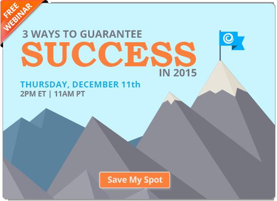 Register Today! 3 Ways to Guarantee Success in 2015   Free Webinar