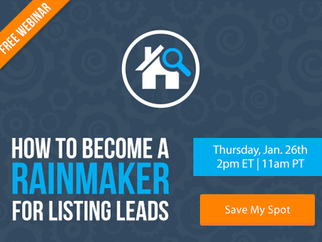 Find Out How to Become a Rainmaker for Listing Leads [FREE WEBINAR]