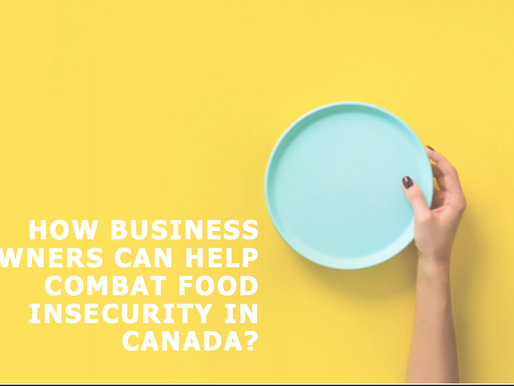 How Business Owners Can Help Combat Food Insecurity In  Canada?