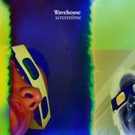 Screentime (Wavehouse EP - 2019)