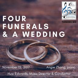 """""""Four Funerals & a Wedding""""   November 12, 2017"""