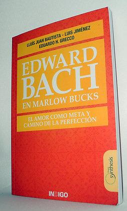 Edward Bach en Marlow Bucks