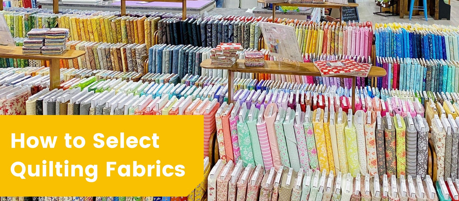 How to Select Quilting Fabric