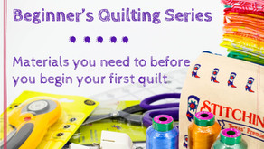 Quilting for Beginners: Materials You'll Need to Begin Your First Quilt