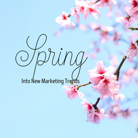 Spring into new marketing trends