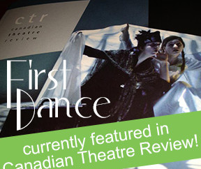 First Dance featured in Canadian Theatre Review