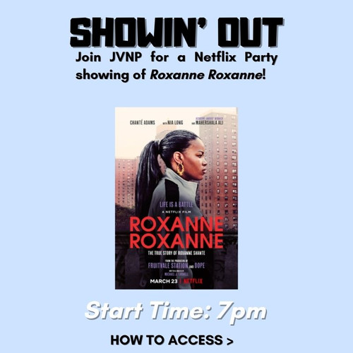 """Showin' Out: Netflix Party Showing of """"Roxanne Roxanne"""""""