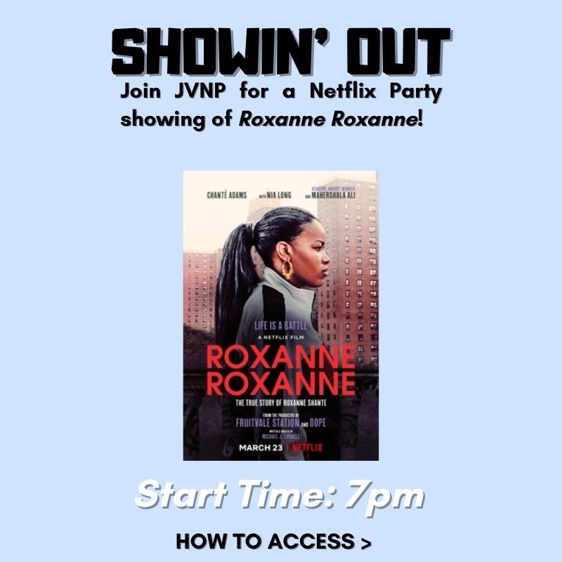 "Showin' Out: Netflix Party Showing of ""Roxanne Roxanne"""
