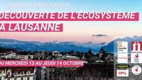 SAVE THE DATE - MISSION LAUSANNE POUR DECOUVRIR L'ECOSYSTEME DE LA SUISSE ROMANDE
