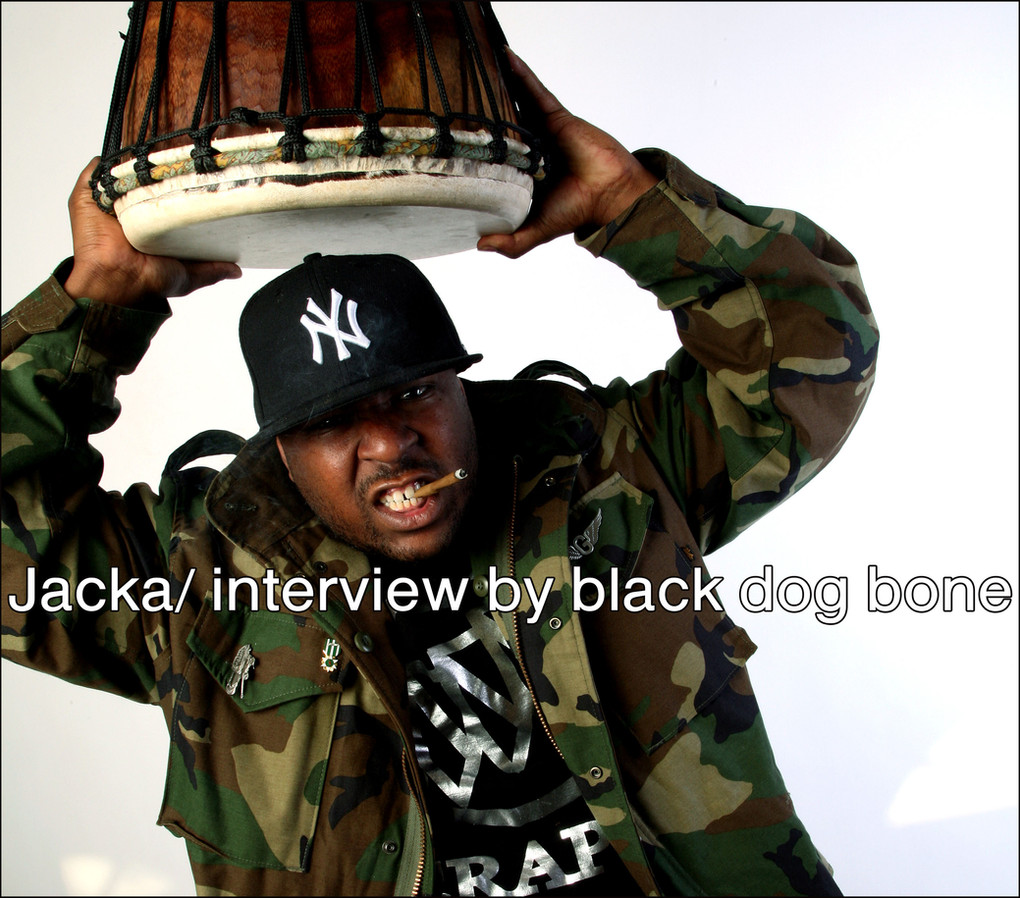Jacka/ interview by black dog bone