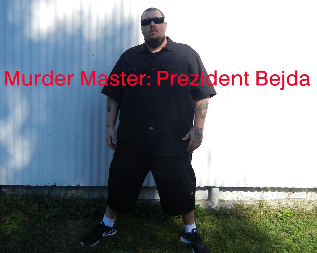 Murder Master: Prezident Bejda