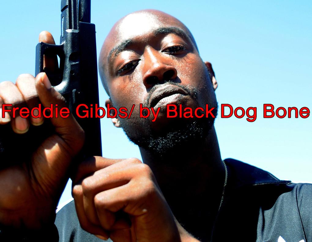 Freddie Gibbs/ by Black Dog Bone