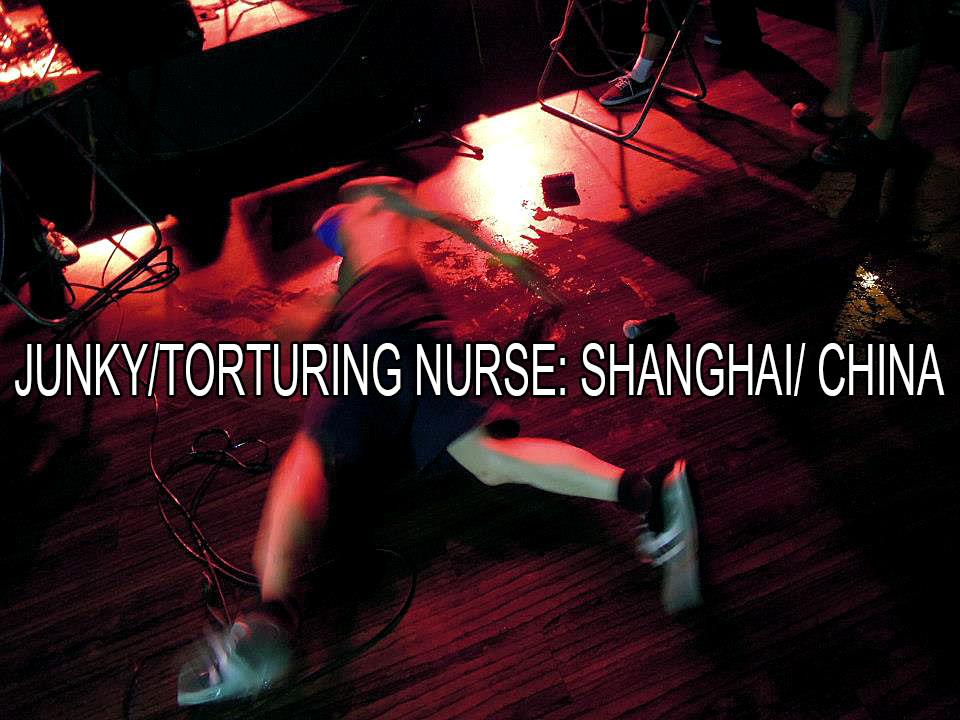 JUNKY/TORTURING NURSE: SHANGHAI/ CHINA by black dog bone