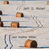 Jeff D. Michel - Just Another Winter